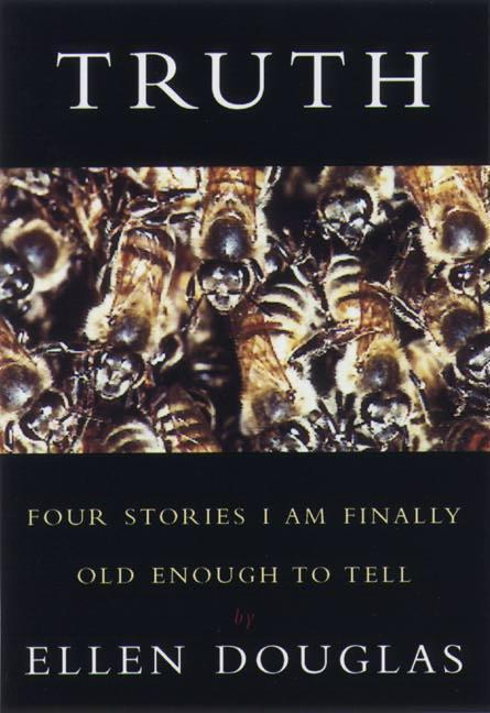 Truth: Four Stories I Am Finally Old Enough to Tell als Buch