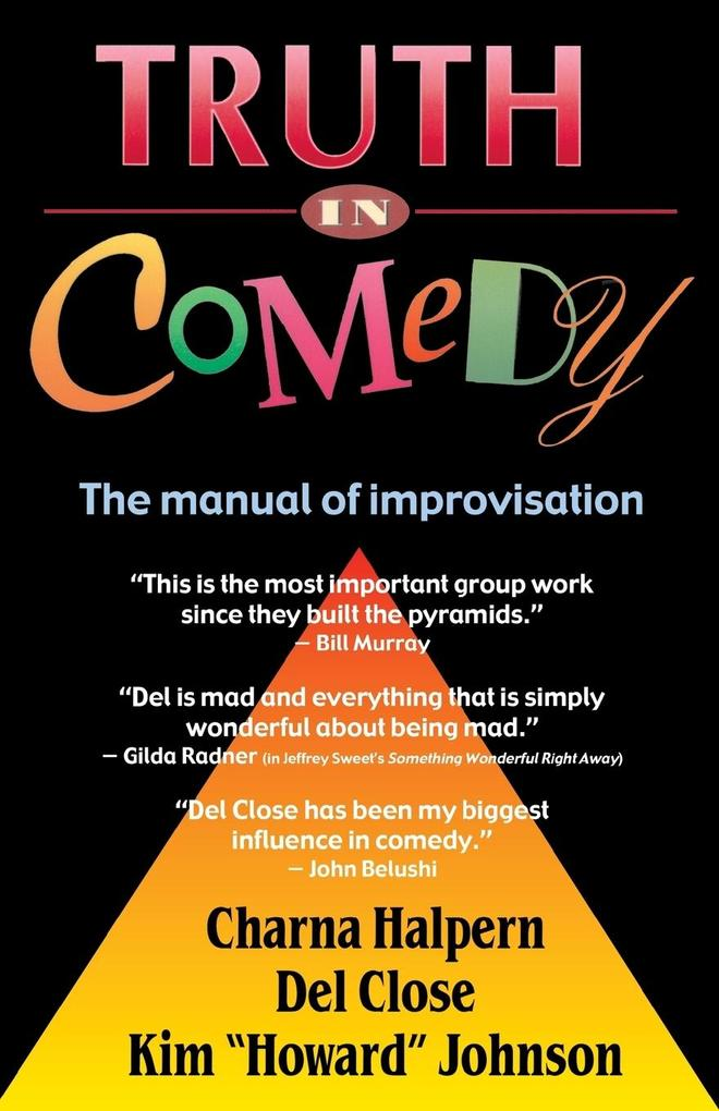 Truth in Comedy: The Manual for Improvisation als Taschenbuch