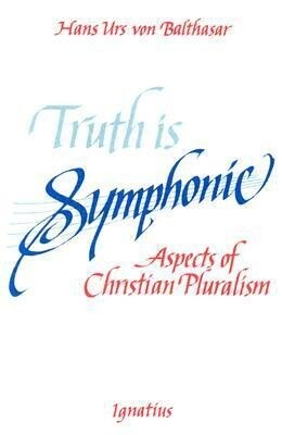 Truth Is Symphonic: Aspects of Christian Pluralism als Taschenbuch