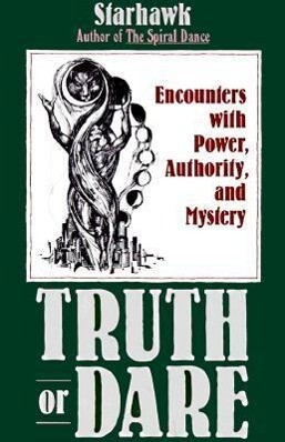 Truth or Dare: Encounters with Power, Authority, and Mystery als Taschenbuch