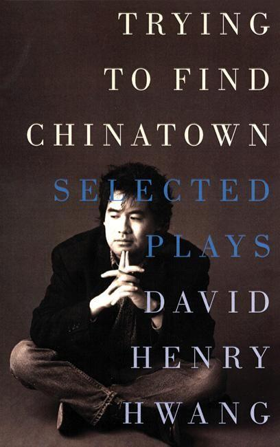 Trying to Find Chinatown: The Selected Plays als Taschenbuch