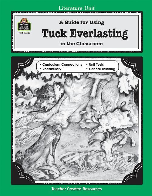 A Guide for Using Tuck Everlasting in the Classroom als Taschenbuch