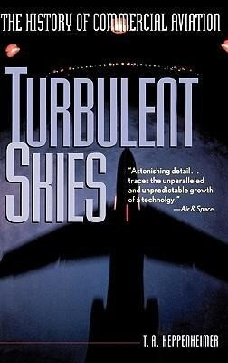 Turbulent Skies: The History of Commercial Aviation als Buch