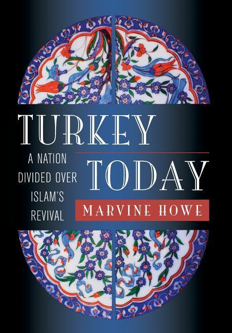Turkey Today: A Nation Divided Over Islam's Revival als Buch
