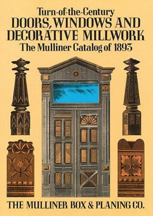 Turn-Of-The-Century Doors, Windows and Decorative Millwork: The Mulliner Catalog of 1893 als Taschenbuch