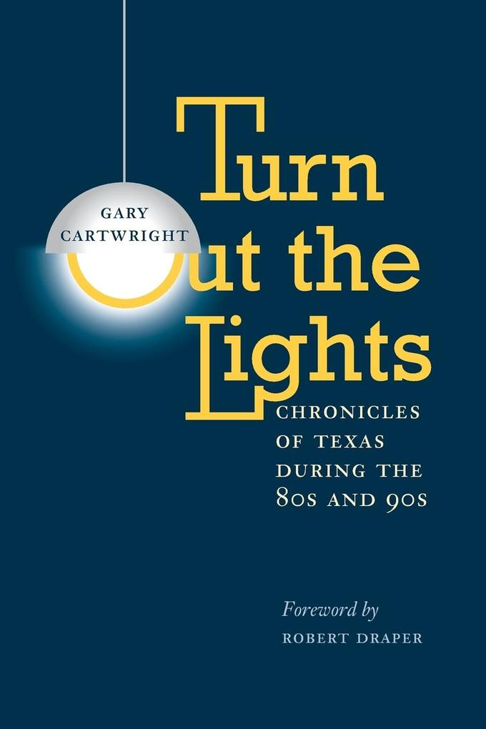 Turn Out the Lights: Chronicles of Texas During the 80s and 90s als Taschenbuch