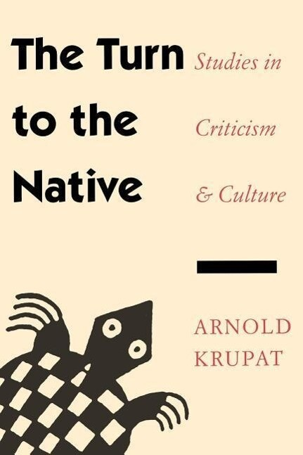 The Turn to the Native: Studies in Criticism and Culture als Taschenbuch
