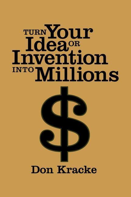 Turn Your Idea or Invention Into Millions als Taschenbuch