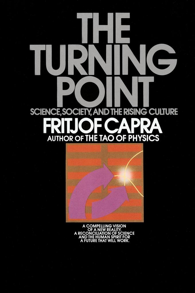 The Turning Point: Science, Society, and the Rising Culture als Taschenbuch
