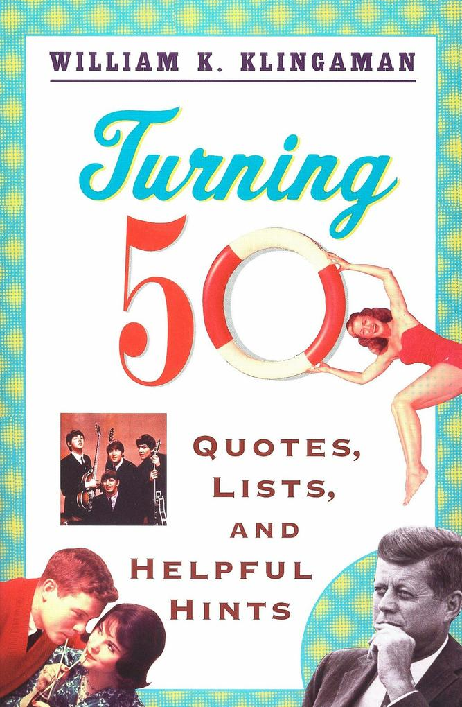Turning 50: Quotes, Lists, and Helpful Hints als Taschenbuch