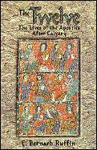 The Twelve: The Lives of the Apostles After Calvary als Taschenbuch