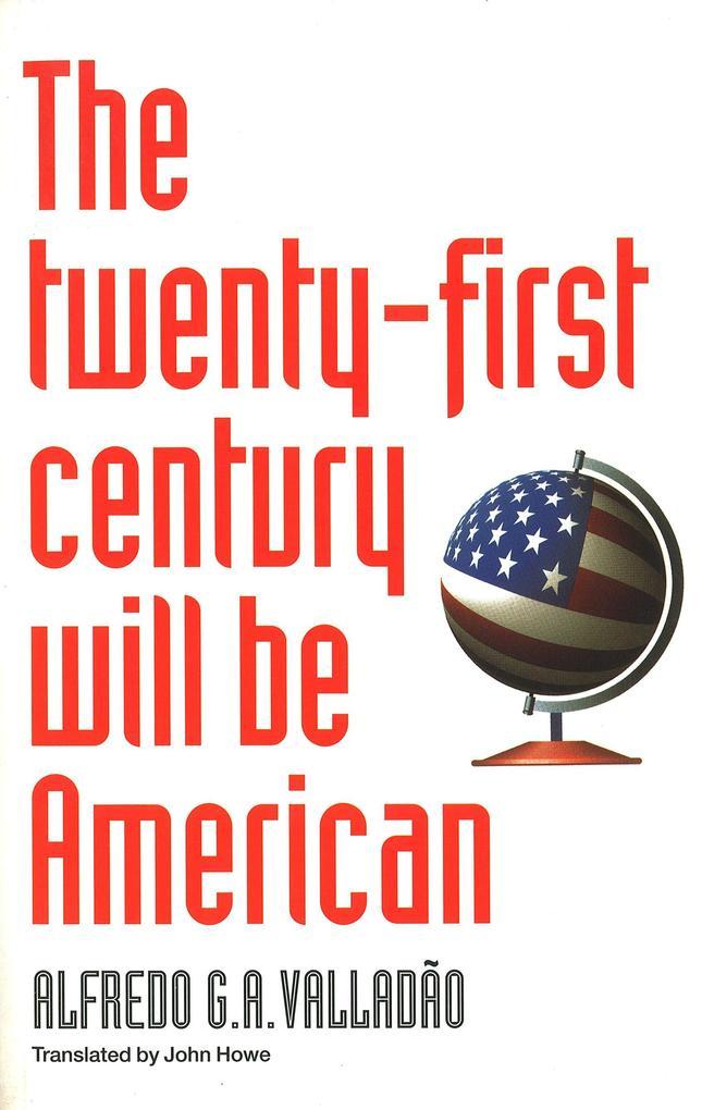 The Twenty-First Century Will Be American als Taschenbuch