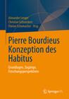 Pierre Bourdieus Konzeption des Habitus