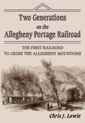 Two Generations on the Allegheny Portage Railroad als Taschenbuch
