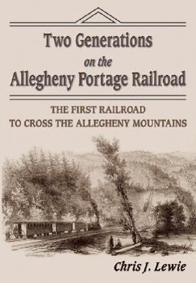Two Generations on the Allegheny Portage Railroad als Taschenbuch