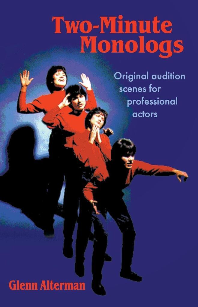 Two-Minute Monologs: Original Audition Scenes for Professional Actors als Taschenbuch