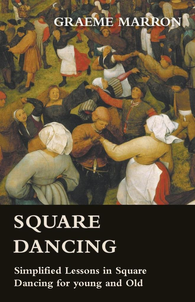Square Dancing - Simplified Lessons in Square D...