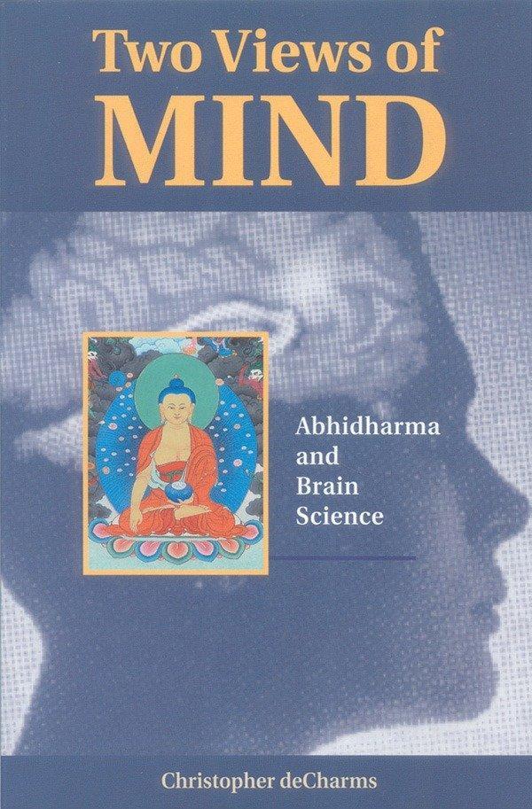 Two Views of Mind: Abhidharma & Brain Science als Taschenbuch