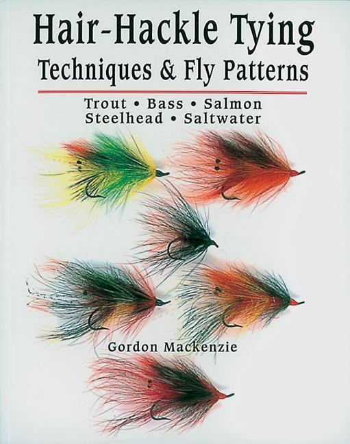 Hair-Hackle Tying Techniques & Fly Patterns als Taschenbuch