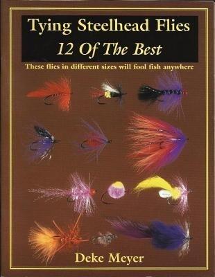 Tying Steelhead Flies: 12 of the Best als Taschenbuch