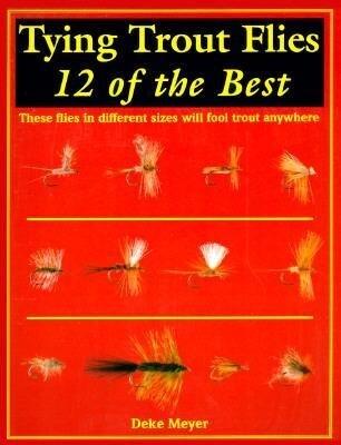 Tying Trout Flies: 12 of the Best als Taschenbuch
