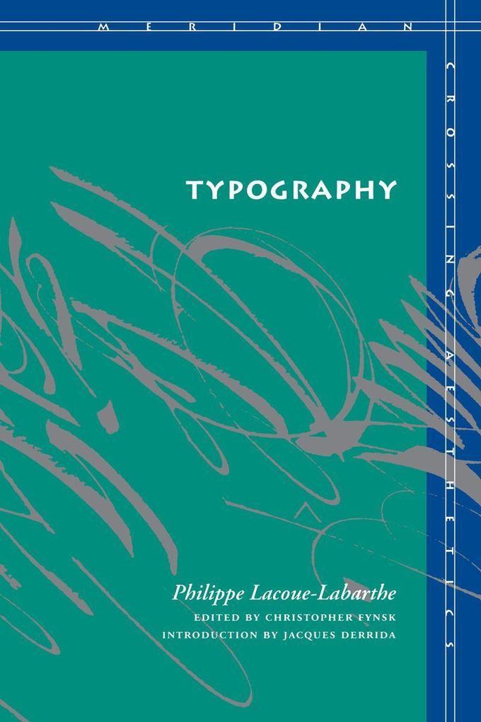 Typography: Mimesis, Philosophy, Politics als Taschenbuch