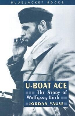 U-Boat Ace: The Story of Wolfgang Luth als Taschenbuch