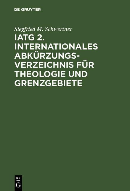 IATG 2. Internationales Abkürzungsverzeichnis für Theologie und Grenzgebiete als eBook