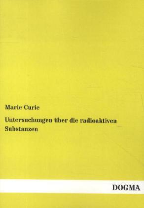Untersuchungen über die radioaktiven Substanzen als Buch