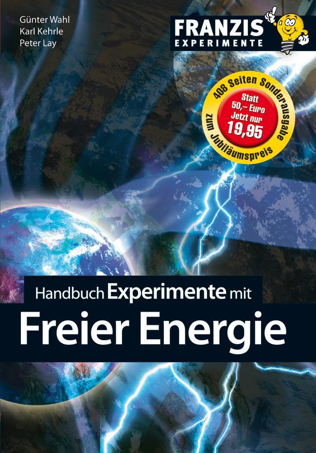 Handbuch Experimente mit freier Energie als eBook von Günter Wahl, Karl Kehrle, Peter Lay