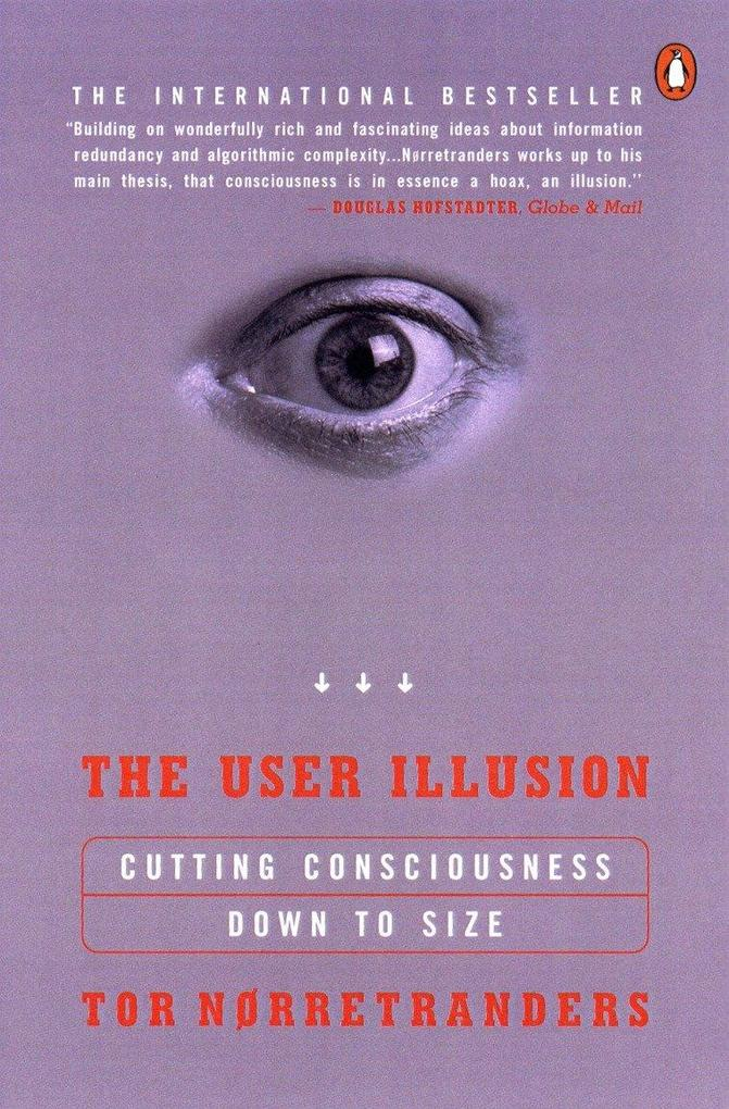 The User Illusion: Cutting Consciousness Down to Size als Taschenbuch