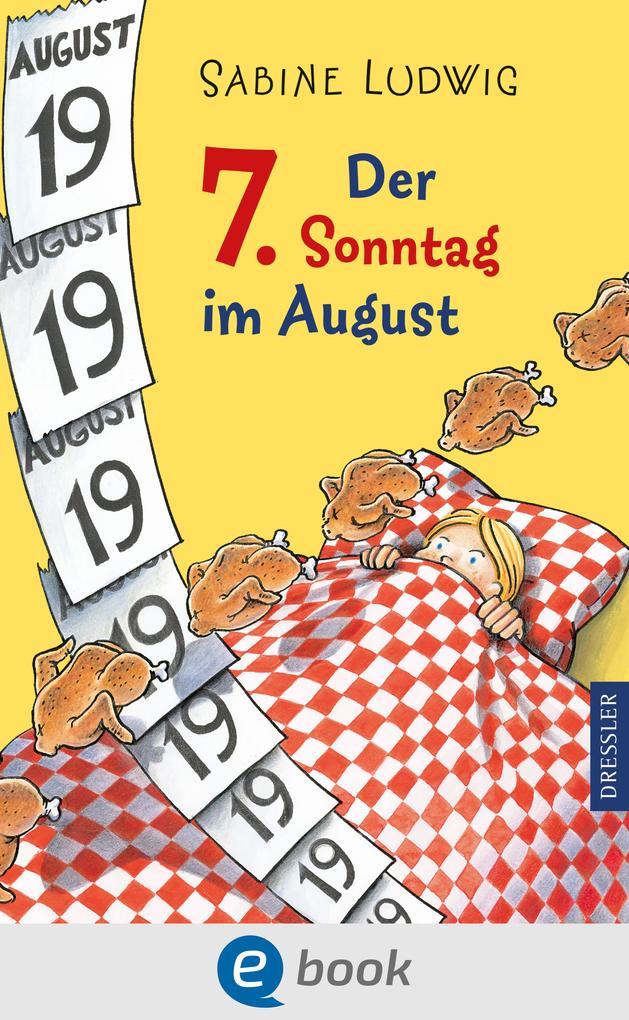 Der 7. Sonntag im August als eBook von Sabine Ludwig