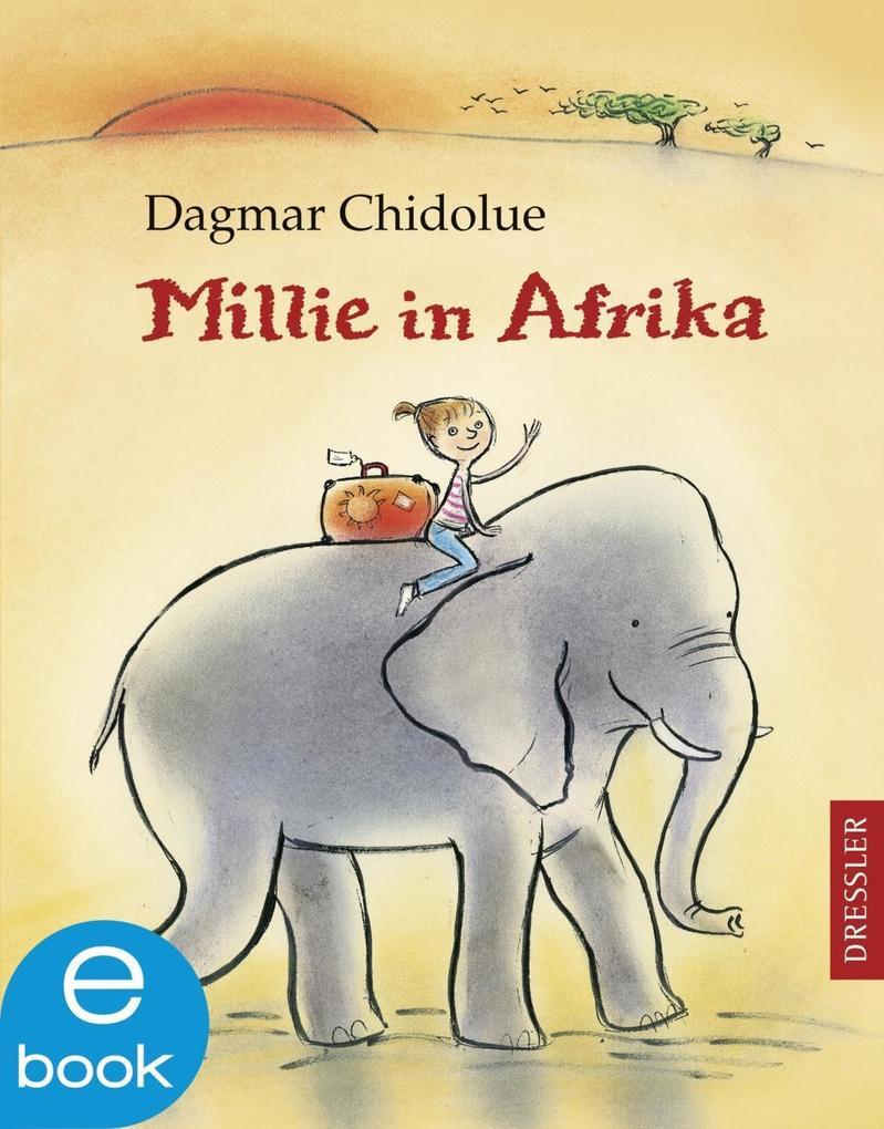 Millie in Afrika als eBook von Dagmar Chidolue