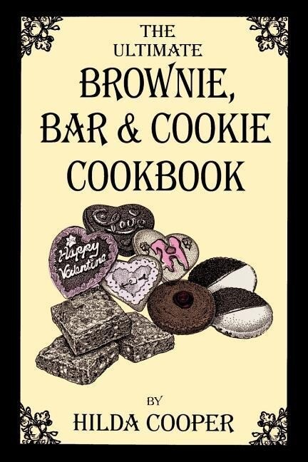 The Ultimate Brownie, Bar & Cookie Cookbook als Taschenbuch