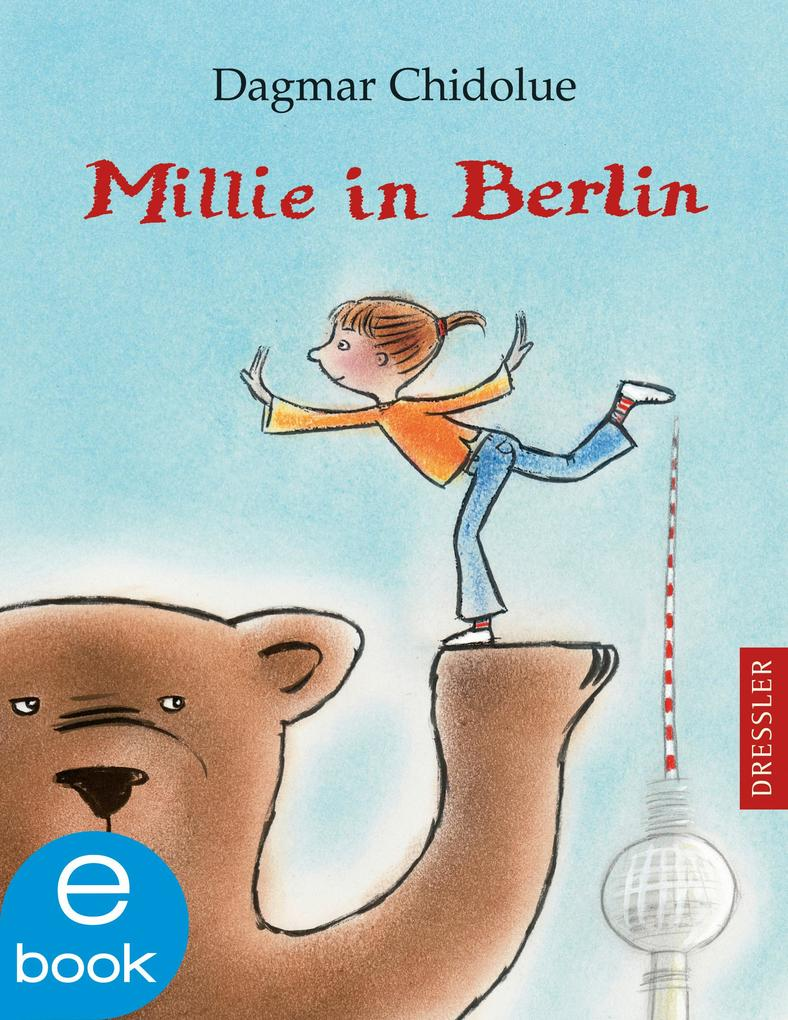 Millie in Berlin als eBook von Dagmar Chidolue