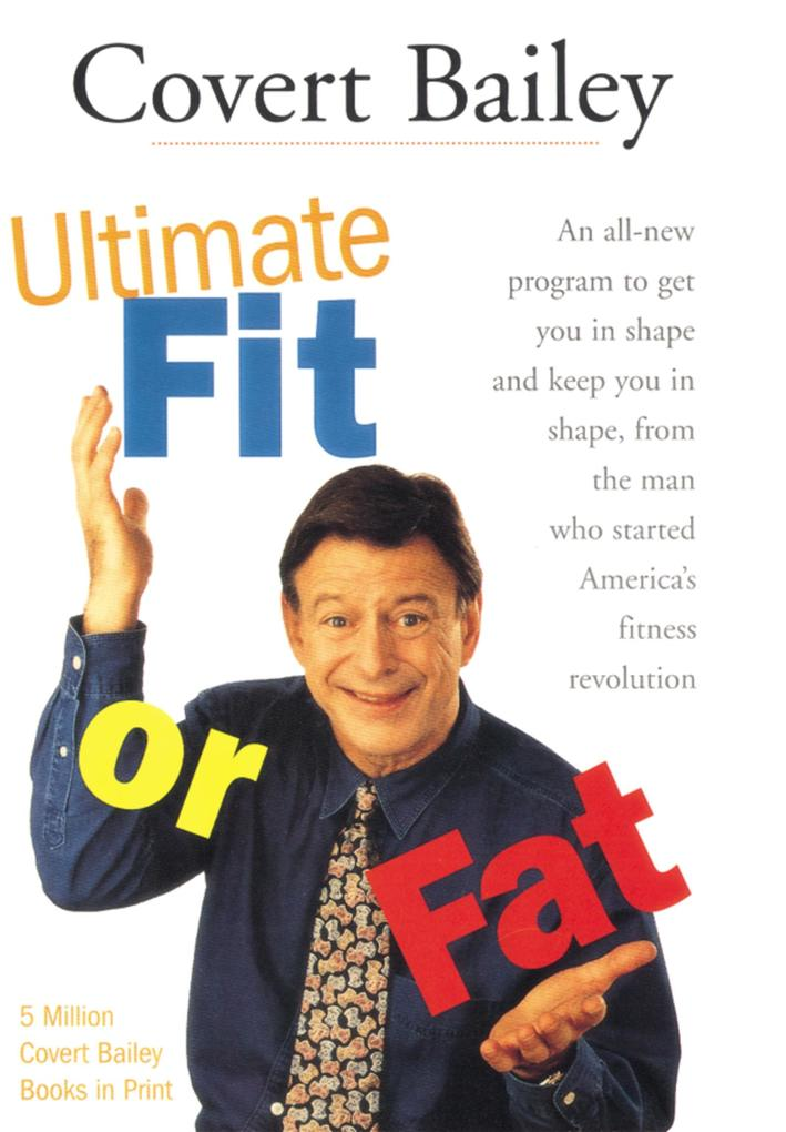 The Ultimate Fit or Fat: An All-New Program to Get You in Shape and Keep You in Shape als Taschenbuch