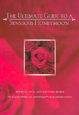 The Ultimate Guide to a Sensuous Honeymoon als Taschenbuch
