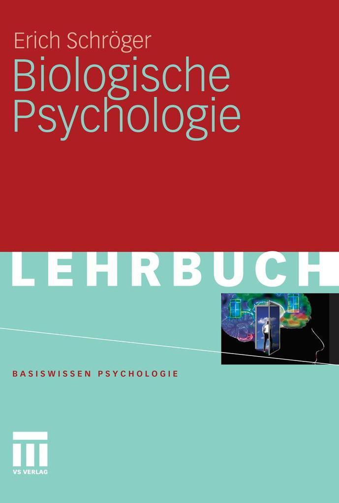 Biologische Psychologie als eBook von Erich Sch...