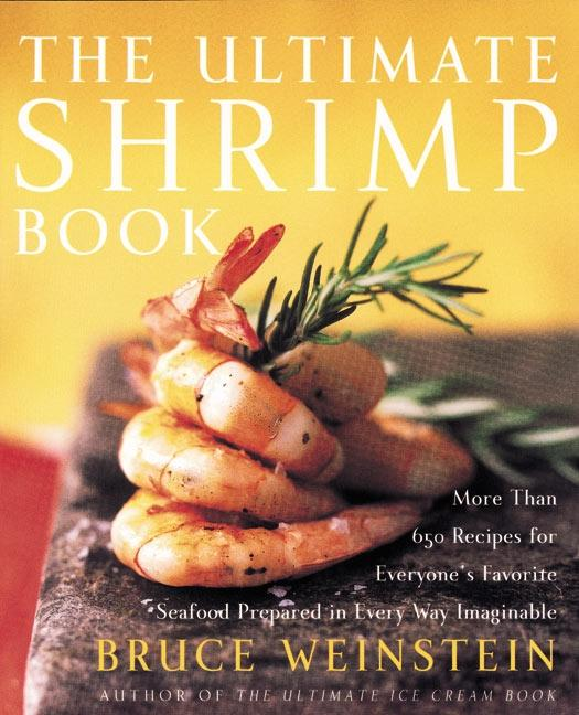 The Ultimate Shrimp Book: More Than 650 Recipes for Everyone's Favorite Seafood Prepared in Every Way Imaginable als Taschenbuch