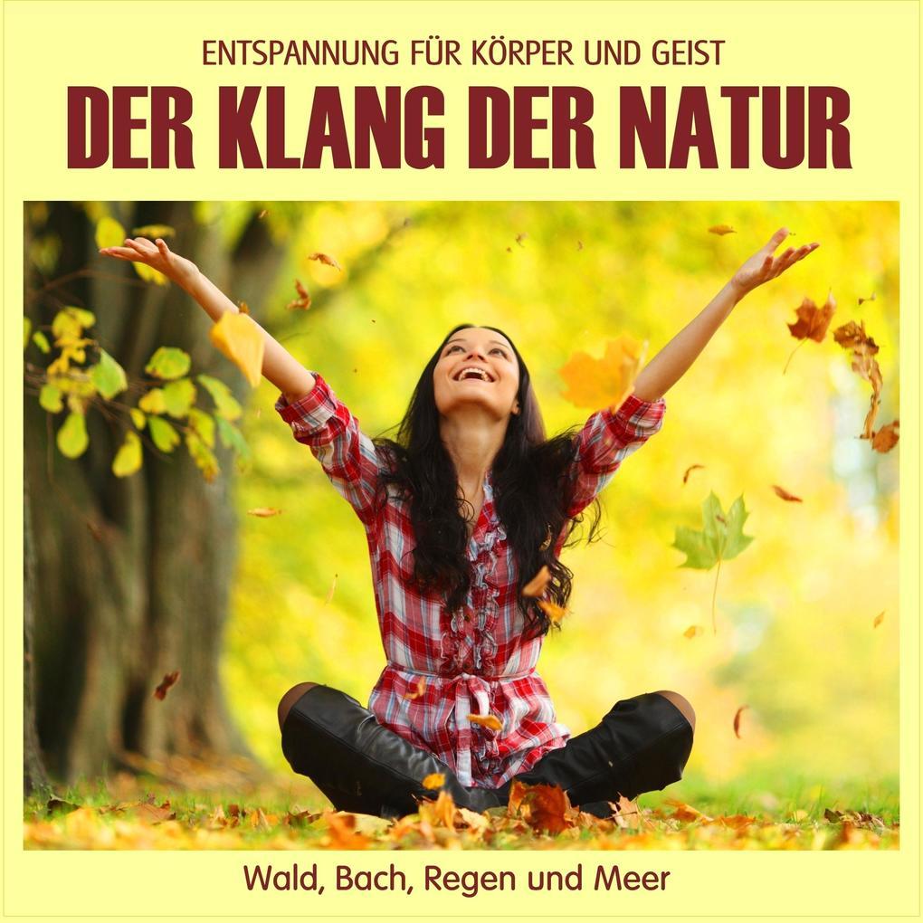Der Klang der Natur - Wald, Bach, Regen und Meer (ohne Musik) als CD
