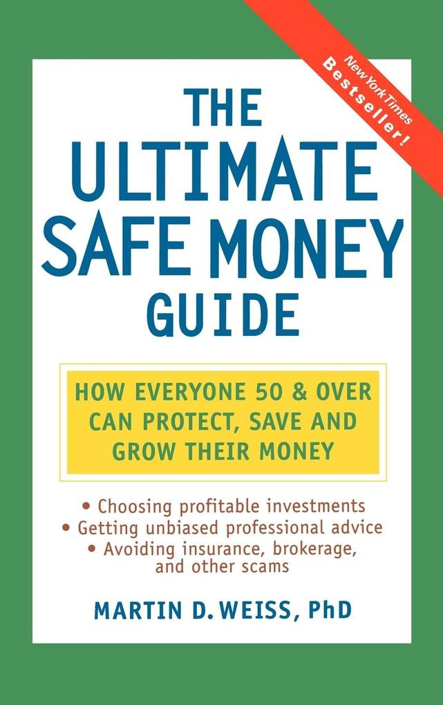 The Ultimate Safe Money Guide: How Everyone 50 and Over Can Protect, Save, and Grow Their Money als Buch
