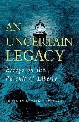 An Uncertain Legacy: Essays on the Pursuit of Liberty als Taschenbuch