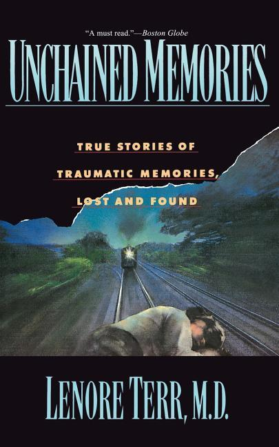 Unchained Memories: True Stories of Traumatic Memories Lost and Found als Taschenbuch