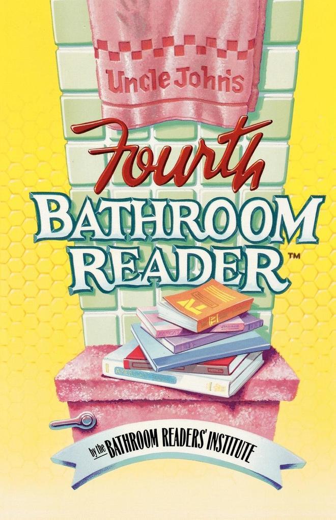 Uncle John's Fourth Bathroom Reader als Taschenbuch