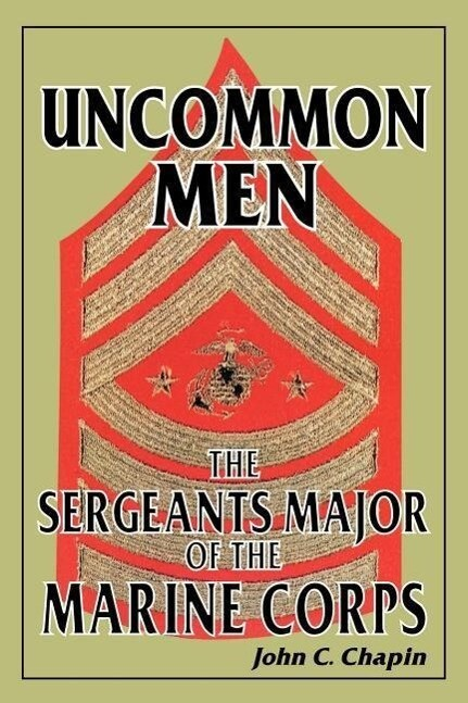 Uncommon Men: The Sergeants Major of the Marine Corps als Taschenbuch