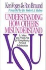 Understanding How Others Misunderstand You: A Unique and Proven Plan for Strengthening Personal Relationships