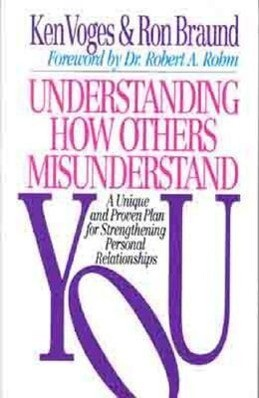 Understanding How Others Misunderstand You: A Unique and Proven Plan for Strengthening Personal Relationships als Taschenbuch