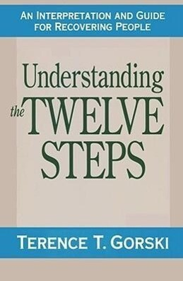 Understanding the Twelve Steps: An Interpretation and Guide for Recovering als Taschenbuch