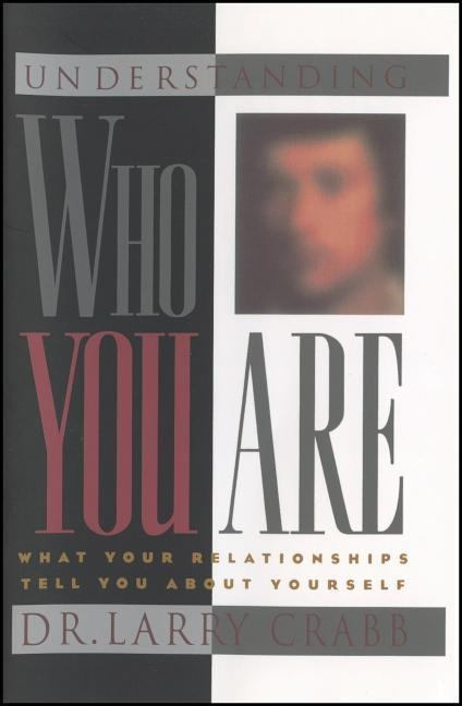 Understanding Who You Are: What Your Relationships Tell You about Yourself als Taschenbuch