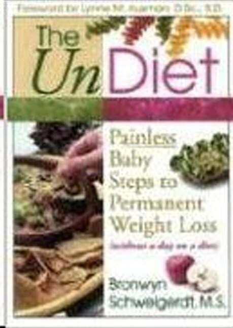 The UnDiet: Painless Baby Steps to Permanent Weight Loss (Without a Day on a Diet) als Taschenbuch